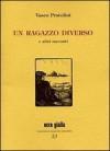 Un ragazzo diverso e altri racconti - Vasco Pratolini