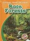 Rain Forests (Blastoff! Readers: Learning About The Earth) - Colleen Sexton