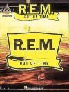 R.E.M. - Out of Time - R.E.M., Bill Berry, Peter Buck, Mike Mills, Michael Stipe
