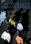 The Research Imagination: An Introduction to Qualitative and Quantitative Methods - Paul S. Gray, John B. Williamson, David A. Karp, John R. Dalphin