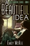 A Beautiful Idea - Emily McKee