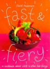 Fast & Fiery: A cookbook about chilli and other hot things - Jacki Passmore