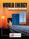 World Energy: Empowering the Future - Richard Thornton, Caroline Starbird, Samantha Ertenberg