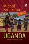 Uganda. Jak się masz, muzungu? - Michał Kruszona