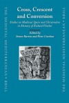 Cross, Crescent and Conversion: Studies on Medieval Spain and Christendom in Memory of Richard Fletcher - Simon Barton