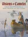 Visions of Camelot: Great Illustrations of King Arthur and His Court - Jeff A. Menges