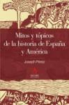 Mitos y tópicos de la historia de España y América - Joseph Pérez