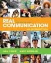 Real Communication: An Introduction - Dan O'Hair, Mary Wiemann