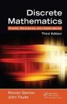 Discrete Mathematics: Proofs, Structures And Applications - Rowan Garnier, John Taylor