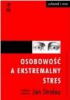 Osobowość a ekstremalny stres - Jan Strelau