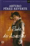 A Ponte dos Assassinos (As Aventuras do Capitão Alatriste, #7) - Arturo Pérez-Reverte, Cristina Rodriguez, Artur Guerra