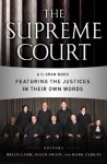 The Supreme Court: A C-SPAN Book Featuring the Justices in their Own Words (C-Span Books) - C-SPAN, Brian Lamb, Susan Swain, Mark Farkas