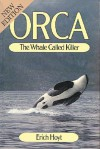 Orca: The Whale Called Killer - Erich Hoyt, Susan Brody, Susan Dickinson