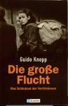 Die große Flucht. Das Schicksal der Vertriebenen. Das Buch zur großen ZDF-Serie (Gebundene Ausgabe) - Guido Knopp