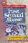 Friendship 911 Collection: My friend is struggling with.. Past Sexual Abuse - Josh McDowell, Ed Stewart
