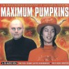 Maximum Pumpkins: The Unauthorised Biography of the Smashing Pumpkins - Martin Harper