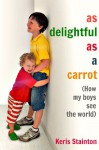 As Delightful As a Carrot - Keris Stainton