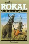 Rokal, Der Steinzeitjäger - Dirk Lornsen