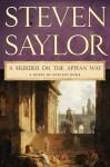 A Murder on the Appian Way: A Novel of Ancient Rome - Steven Saylor