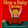 How a Baby Grows - Nola Buck, Pamela Paparone