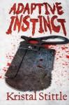 Adaptive Instinct (Survival Instinct, #2) - Kristal Stittle