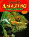 Totally Amazing Rain Forests - Kate Graham, Two-Can, Lorna Kent