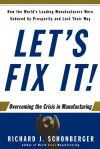 Let's Fix It!: Overcoming the Crisis in Manufacturing - Richard Schonberger