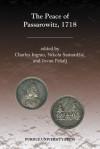 The Peace of Passarowitz, 1718 - Charles Ingrao, Nikola Samardzic, Jovan Pesalj