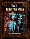 How to Haunt Your House, Book Three - Lynne Mitchell
