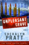 UnPleasant Grove (Rhea Jensen Series) - Sheralyn Pratt