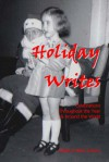 Holiday Writes - Betty Dobson, Roy A. Barnes, Roberta Beach-Jacobson, Gilda V. Bryant, Janet Caplan, Michelle Close Mills, Mary Cook, Laurie Corzett, Kevin Craig, Christine Cristiano, Richard Crowhurst, Ruth Dickson