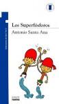 Los Superfosforos - Antonio Santa Ana, Dani the O