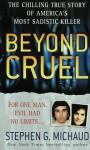 Beyond Cruel - Stephen G. Michaud
