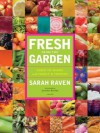Fresh from the Garden: Food to Share with Family and Friends - Sarah Raven, Jonathan Buckley
