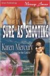 Sure as Shooting - Karen Mercury