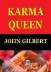 Karma Queen - John Gilbert