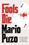 Fools Die. Mario Puzo - Mario Puzo