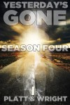 Yesterday's Gone: Season Four - Jason Whited, David W. Wright, Sean Platt