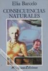 Consecuencias Naturales (Futuropolis) (Spanish Edition) - Elia Barceló
