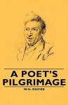 A Poet's Pilgrimage - W.H. Davies