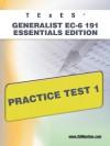 TExES Generalist EC-6 191 Essentials Edition Practice Test 1 - Sharon Wynne