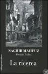 La ricerca - Naguib Mahfouz, M. Bellini