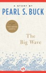 The Big Wave - Pearl S. Buck