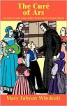 The Cure Of Ars - Mary Fabyan Windeatt, Gedge Harmon