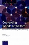 Converging Worlds of Welfare?: British and German Social Policy in the 21st Century - Jochen Clasen