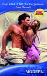 Contracted: A Wife For The Bedroom (Modern Romance) - Carol Marinelli