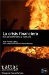 La crisis financiera, guía para entenderla y explicarla - Juan Torres Lopez, Alberto Garzón Espinosa