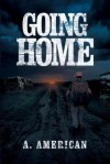 Going Home - A. American