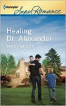 Healing Dr. Alexander - Tracy Wolff