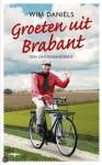 Groeten uit Brabant een ontdekkingsreis - Wim Daniels